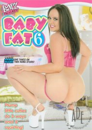 Baby Fat 6 Porn Video