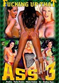 Fucking Up That Ass 3 Porn Video