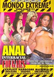 Mondo Extreme 99: Anal Interracial Cougars Porn Video