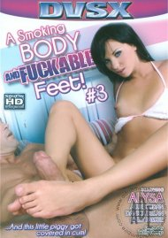 Smoking Body And Fuckable Feet #3, A Porn Video