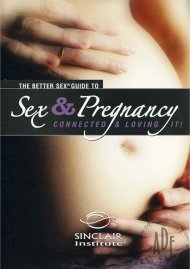 Better Sex Guide To Sex And Pregnancy, The Porn Video