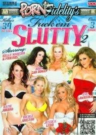 Porn Fidelity's Fuck 'Em Slutty #2