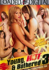 Young, Hot & Bothered 3 Porn Video