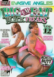 Big-Um-Fat Black Freaks 12 Porn Video