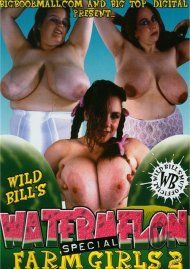 Wild Bill's Watermelon Farm Girls 2 Porn Video