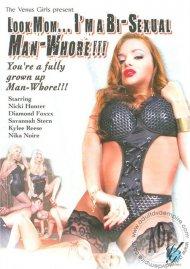 Look Mom... I'm A Bi-Sexual Man-Whore!!!