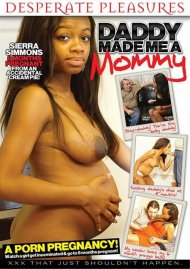 Daddy Made Me A Mommy
