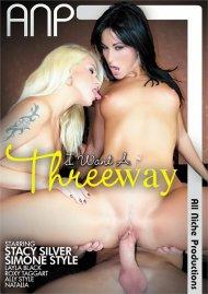 I Want A Threeway