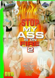 Stop! My Ass Is On Fire 2 Porn Video