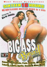 Big Ass Brazil (16 Hours)