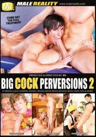 Big Cock Perversions 2