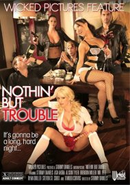 Nothin' But Trouble Porn Video