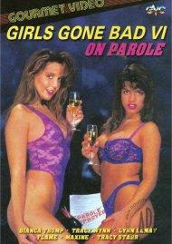 Girls Gone Bad 6: On Parole Porn Video
