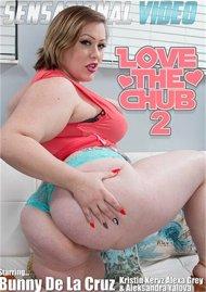 Love The Chub 2 Porn Video