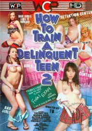 How To Train a Delinquent Teen 2 Porn Video