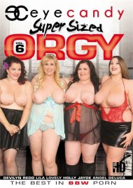 Super Sized Orgy Vol. 6 Porn Video