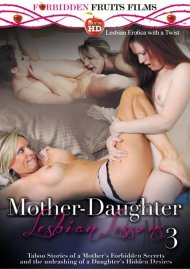 Mother-Daughter Lesbian Lessons 3 Porn Movie