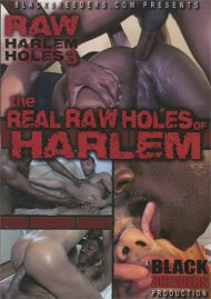 Real Raw Holes of Harlem: Raw Harlem Holes 3, The