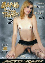 Bang That Tranny 2 Porn Video