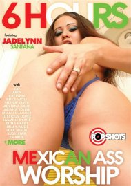Mexican Ass Worship - 6 Hours