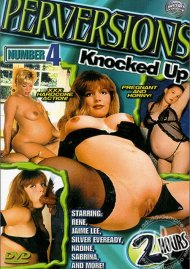 Perversions #4: Knocked Up Porn Video