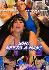 Who Needs A Man? Porn Video