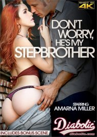 Don't Worry, He's My Stepbrother Porn Video