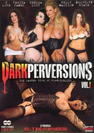 Dark Perversions Vol. 1 Porn Video