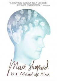 Matt Shepard Is A Friend Of Mine