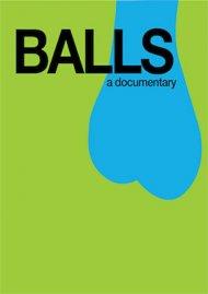 Balls: A Documentary Video