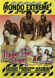 Mondo Extreme 76: Trailer Trash Orgies Porn Video