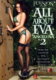 All About Eva Angelina 2 Porn Video