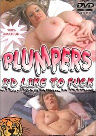 Plumpers I'd Like To Fuck Porn Video