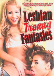 Lesbian Tranny Fantasies Porn Video