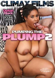 Pumping The Plump 2 Porn Video