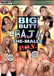 Big Butt Baja She-Males P.O.V. Porn Video