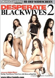 Desperate Black Wives 2 Porn Video