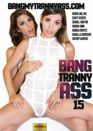 Bang My Tranny Ass 15 Porn Movie
