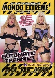 Mondo Extreme 74: Automatic Trannies Porn Video
