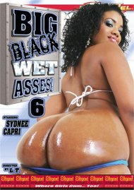 Big Black Wet Asses! 6