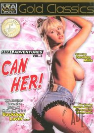Anal Adventures 3: Can Her! Porn Video