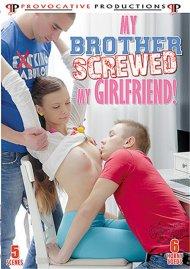 My Brother Screwed My Girlfriend!