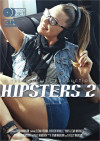 Hipsters 2 Porn Video
