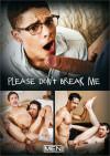 Please Don't Break Me
